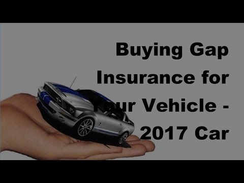 Buying Gap Insurance for Your Vehicle  | 2017 Car Insurance Policy