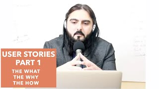 Episode7 Pt1: What constitutes a good USER STORY , the what, the why & the how? | Agile Talks |