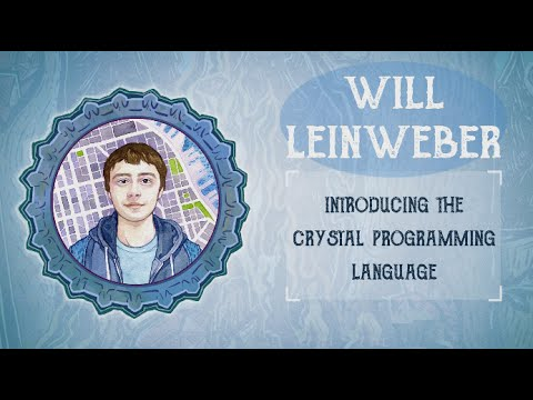 Ruby On Ales 2016: Introducing the Crystal Programming Language by Will Leinweber