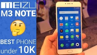 Meizu m3 Note - Best phone under 10,000 ?