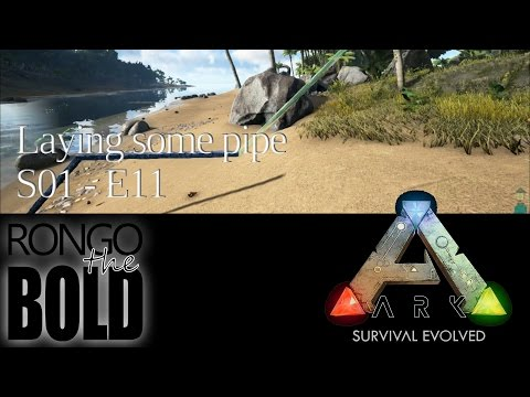 Ark: Survival Evolved | Season 1 - Episode 11 | Laying some pipe