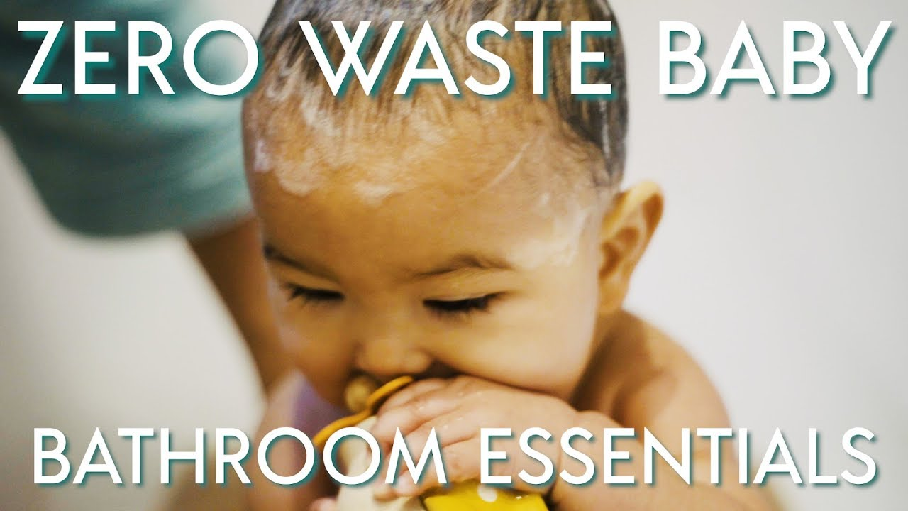 Zero Waste Baby Bathroom Essentials - YouTube