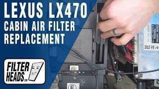Cabin air filter replacement- Lexus LX470