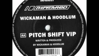 Wickaman & Hoodlum - Pitch Shift (V.i.p)