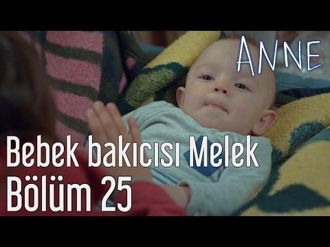 Anne 25. Bölüm - Bebek Bakıcısı Melek