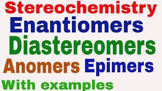 Enantiomers || Diastereomers || Anomers || Epimers || Stereochemistry || Stereoisomerism