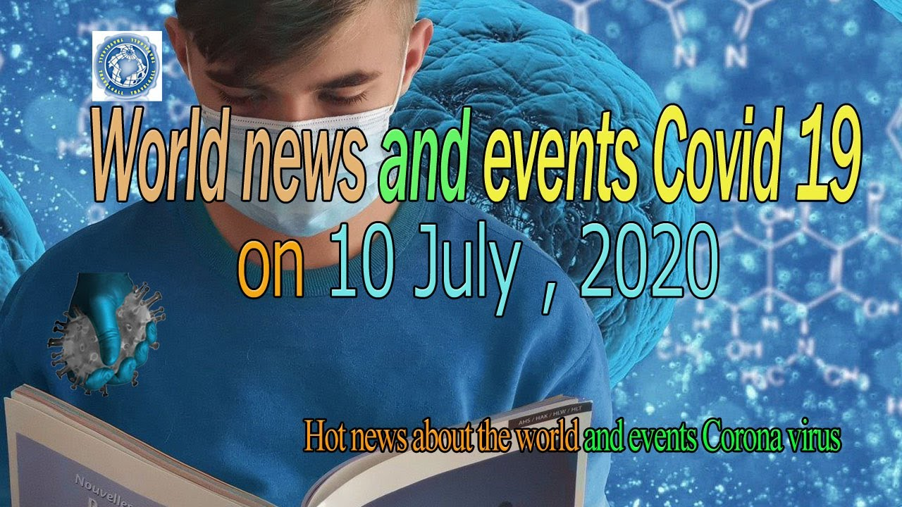 World news and events Covid 19 on July 10, 2020|| World News|| KCVC