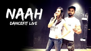 Naah | Harrdy Sandhu Feat. Nora Fatehi | Tejas Dhoke Choreography | Dance Fit Live