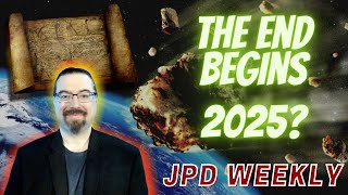 2025: End of the Age According to Prophetic Word of Ancient Texts! | JPD Weekly Ep. 6