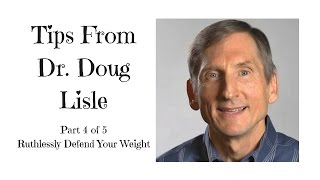 Tips From Doctor Doug Lisle (Part 4 of 5 - Ruthlessly Defend Your Weight)