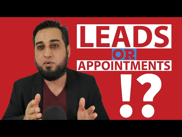 LEADS VS APPOINTMENTS: Which is BETTER?!