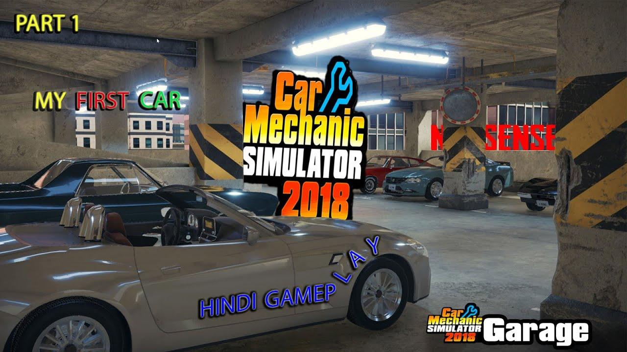 [HINDI] FIXING MY FIRST CAR | CAR MECHANIC SIMULATOR | NONSENSE #CMS2018