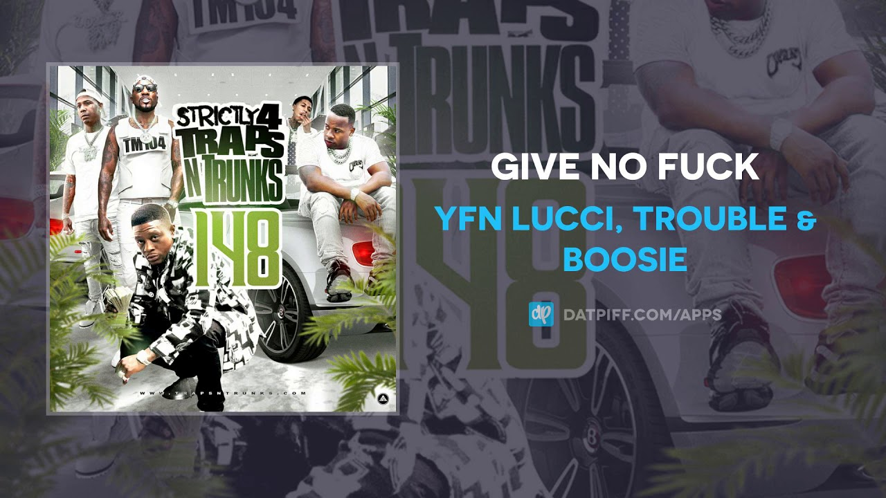 YFN Lucci, Trouble & Boosie — Give No Fuck (AUDIO)