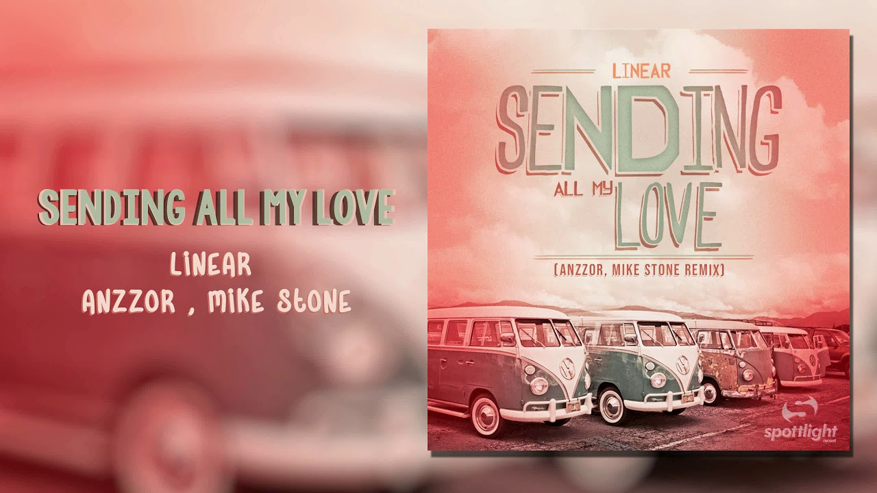 Linear, Anzzor & Mike Stone - Sending All My Love (Remix) | Audio Official