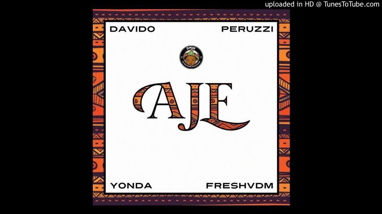 Download DMW - AJE ft. Davido x Peruzzi x Yonda x Fresh (OFFICIAL AUDIO) Music Mp3 Download