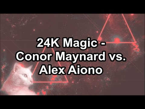 24K Magic - Conor Maynard  vs. Alex Aiono (SING OFF) Lyrics