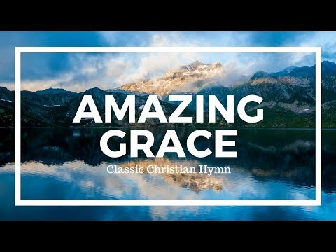 Amazing Grace (Christian Hymn)