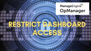 How to restrict access to specific dashboards in OpManager?