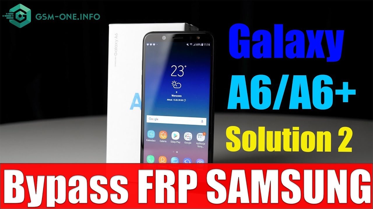SAMSUNG Galaxy A6(SM-A600)/A6+(SM-A605) Bypass FRP Google Account U3  Solution With Rom COMBINATION