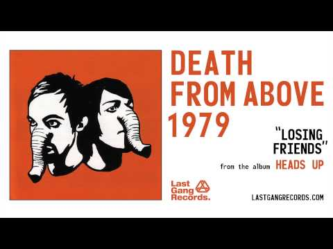 Death From Above 1979 - Losing Friends