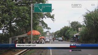 NET. BALI - PROYEK SHORT CUT SINGARAJA DENPASAR