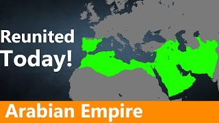 What If the Arabian Empire Reunited Today?