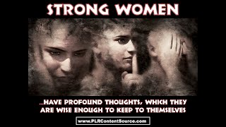 Strong Women Have Profound Thoughts Which They Are Wise Enough To Keep To Themselves