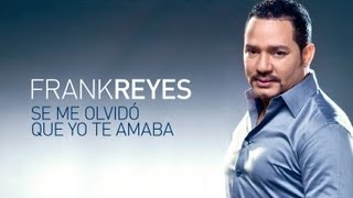 FRANK REYES - Se Me Olvidó Que Yo Te Amaba (Official Web Clip)