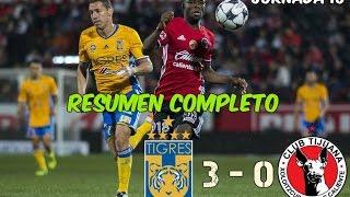 Tigres vs Tijuana 3 - 0 RESUMEN Completo Jornada 16 Liga MX HD