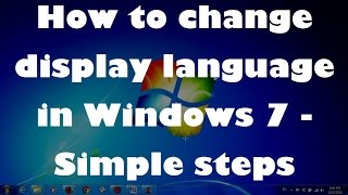 How to change display language in Windows 7 - Simple steps