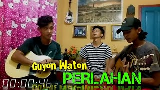 Download Guyon Waton | PERLAHAN [ ACOUSTIC COVER ]