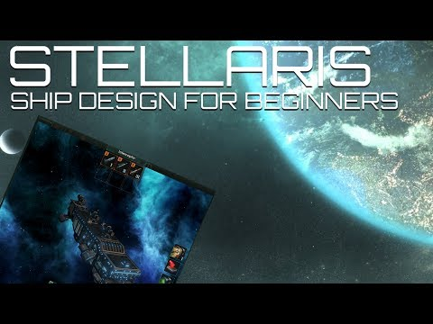 Stellaris for Beginners - Ship Design (My Hovercraft is full of Eels)