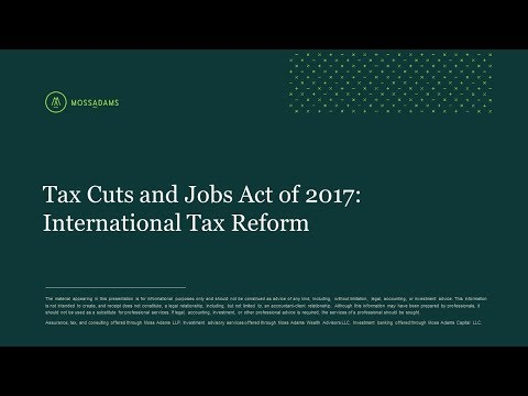 Tax Cuts and Jobs Act of 2017: International Tax Reform