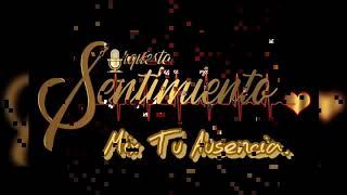 Karold Abad y Orquesta Sentimiento. - Mix Tu Ausencia DRA.
