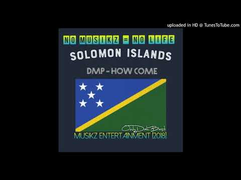 DMP - How Come (Solomon Islands Music 2018)