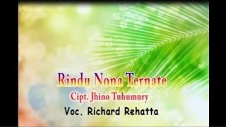 Richard Rehatta - RINDU NONA TERNATE