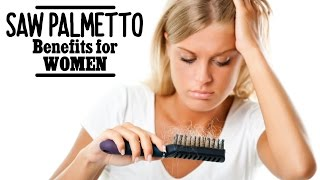 Are there Saw Palmetto Benefits for Women?