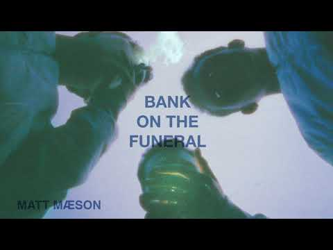 Matt Maeson – Bank On The Funeral
