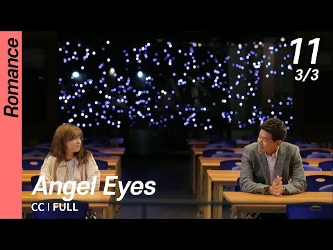 [CC/FULL] Angel Eyes EP11 (3/3) | 엔젤아이즈