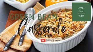Thanksgiving Series: Green Bean Casserole Part 2