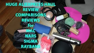 ♥SUPER HUGE Aliexpress Haul - ft. Nars, Mac, Sigma & Rayban Replicas, Comparisons and reviews! ♥