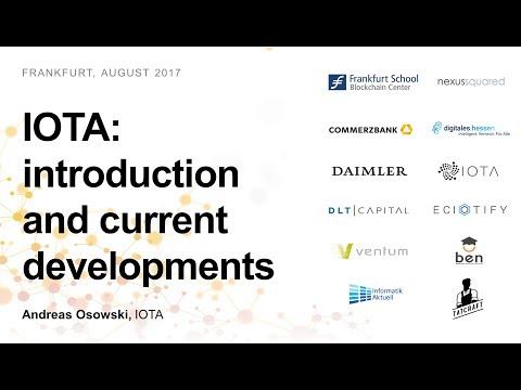 IOTA: introduction and current developments (Andreas Osowski, IOTA)
