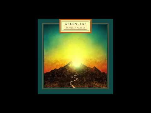 Greenleaf - Trails & Passes (2014) (Full Album)