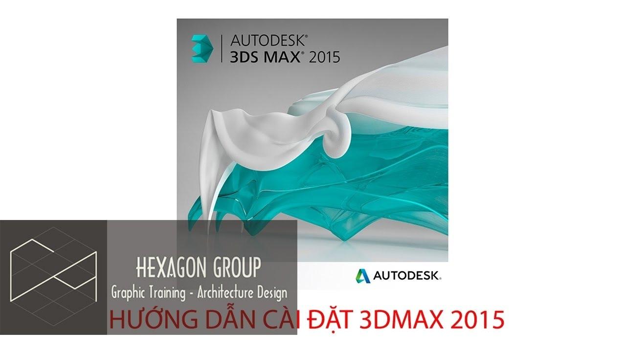 Hướng dẫn cài đặt 3Dmax 2015