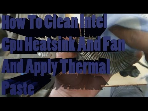 How To Clean Intel CPU Heatsink Fan And Apply Thermal Paste