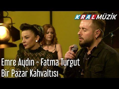 Kral Pop Akustik - Emre Aydın & Fatma Turgut - Bir Pazar Kahvaltısı
