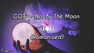 GOT7 (갓세븐)-NOT BY THE MOON (Romanized Lyrics)