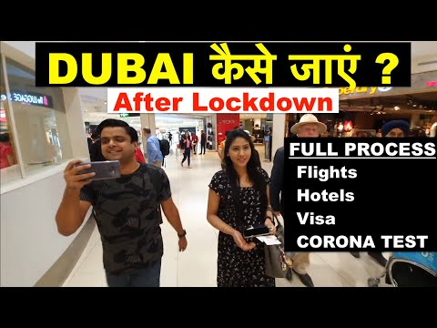 How to visit Dubai after Lockdown | Flight, Hotel, Visa, Insurance, COVID Test Report, ICMR approved