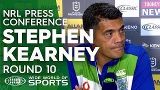NRL Press Conference: Stephen Kearney - Round 10 | NRL on Nine