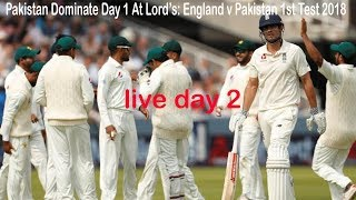 England vs Pakistanv2018 , 1st Test, Day 1 at Lord's